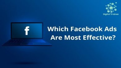 Photo of Which Facebook Ads Are Most Effective?